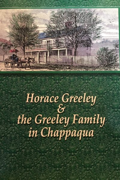Horace Greeley & the Greeley Family in Chappaqua
